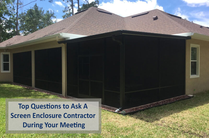 Top Questions to Ask A Screen Enclosure Contractor During Your Meeting