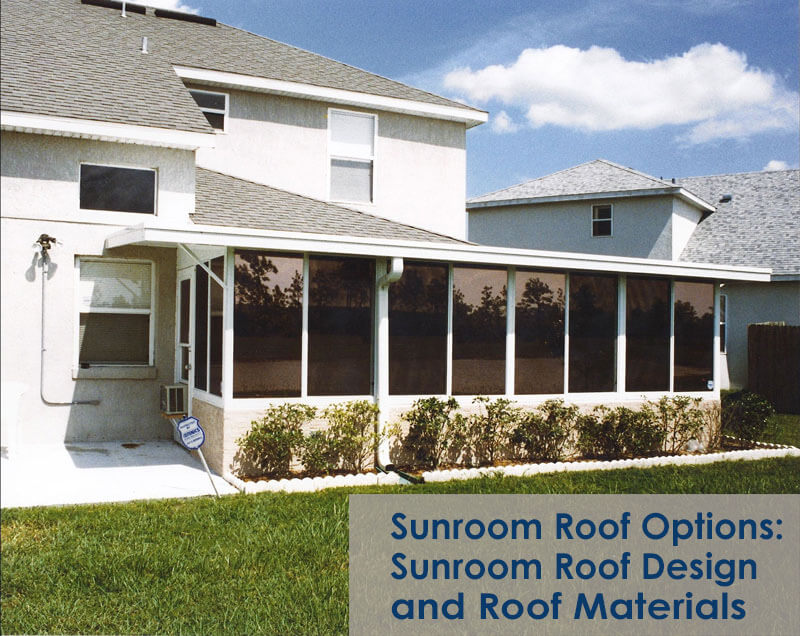 Sunroom Roof Options Sunroom Roof Design Materials