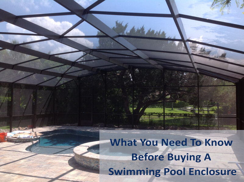 Swimming Pool Enclosure: What you need to know before buying