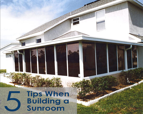 top 5 tips when building a florida room or sunroom