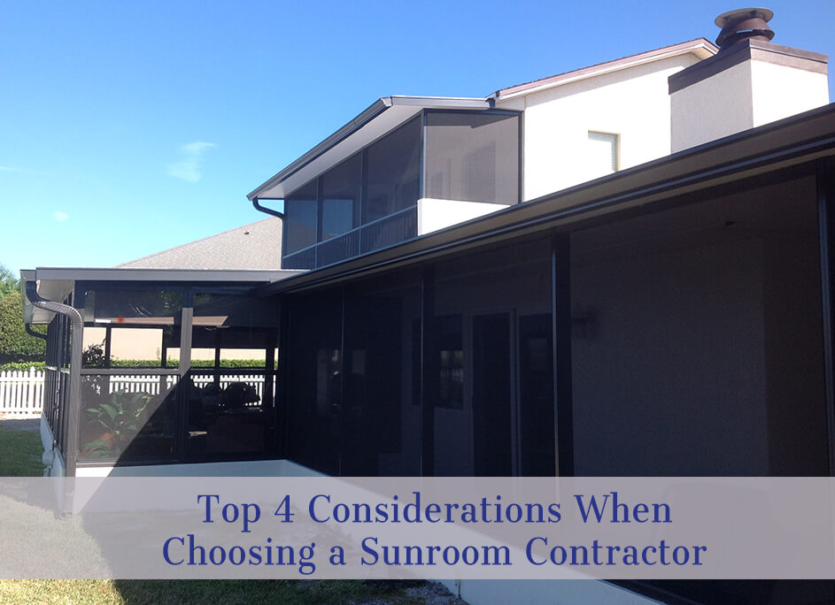 Top 4 Considerations When Choosing a Sunroom Contractor