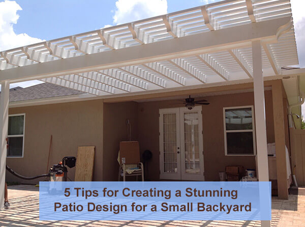 5 Tips for Creating a Patio Design for a Small Backyard