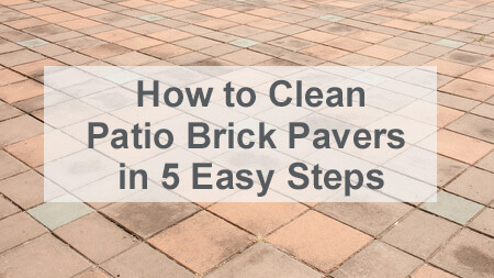 How to Clean Patio Brick Pavers in 5 Easy Steps