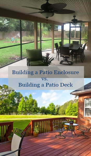Building a Patio Enclosure vs Building a Patio Deck