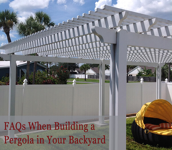FAQs When Building a Pergola in Your Backyard